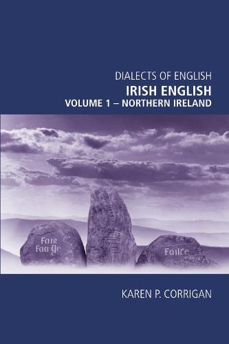 Irish English: Northern Ireland v. 1 - Dialects of English (Paperback)