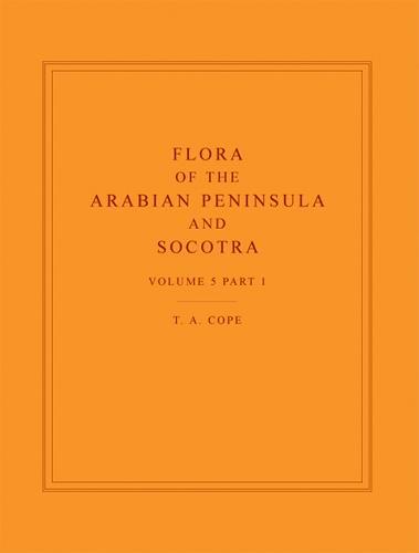 Flora of the Arabian Peninsula and Socotra: v. 5, Pt. 1 - Flora of the Arabian Peninsula & Socotra (Hardback)