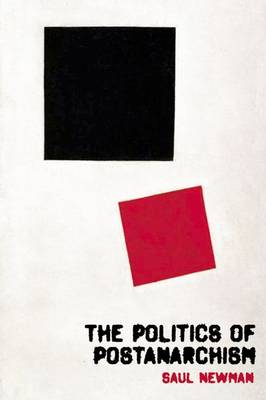 The Politics of Postanarchism (Hardback)