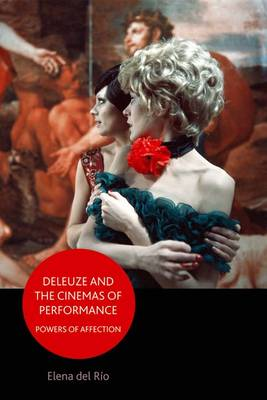 Deleuze and the Cinemas of Performance: Powers of Affection (Hardback)