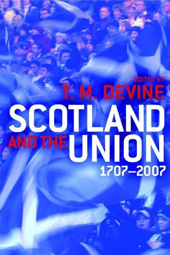 Scotland and the Union: 1707-2007 (Hardback)