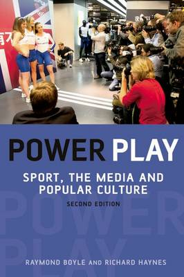 Power Play: Sport, the Media and Popular Culture (Paperback)