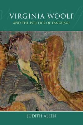 Virginia Woolf and the Politics of Language (Hardback)