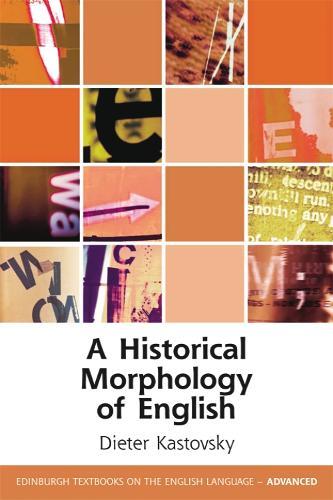 A Historical Morphology of English - Edinburgh Textbooks on the English Language - Advanced (Paperback)