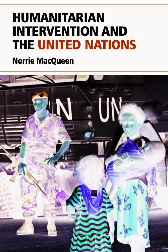 Humanitarian Intervention and the United Nations (Hardback)
