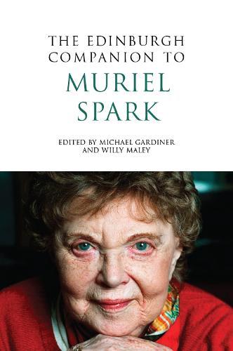 The Edinburgh Companion to Muriel Spark - Edinburgh Companions to Scottish Literature (Paperback)