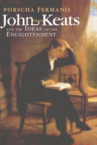 John Keats and the Ideas of the Enlightenment (Hardback)