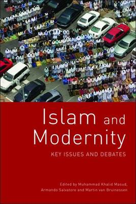 Islam and Modernity: Key Issues and Debates (Paperback)