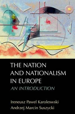 The Nation and Nationalism in Europe: An Introduction (Paperback)
