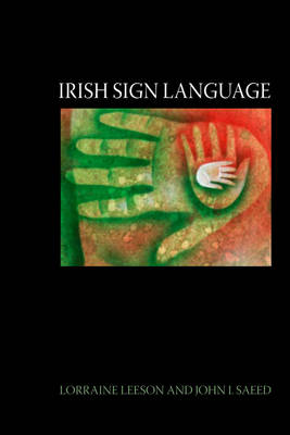 Irish Sign Language: A Cognitive Linguistic Approach (Hardback)