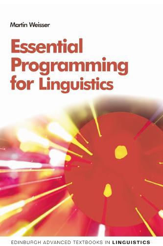 Essential Programming for Linguistics - Edinburgh Advanced Textbooks in Linguistics (Paperback)