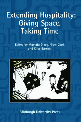 Extending Hospitality: Giving Space, Taking Time - Paragraph Special Issues v. 32, no. 1 (Paperback)