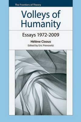 Volleys of Humanity: Essays 1972-2009 - The Frontiers of Theory (Hardback)