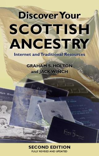 Discover Your Scottish Ancestry: Internet and Traditional Resources (Paperback)
