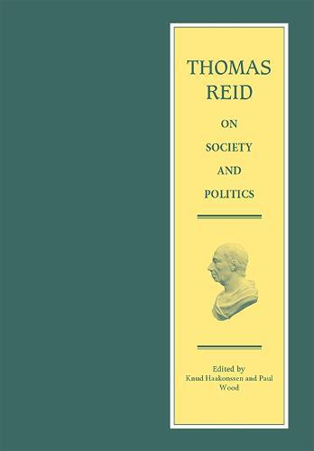 Thomas Reid on Society and Politics - The Edinburgh Edition of Thomas Reid (Hardback)