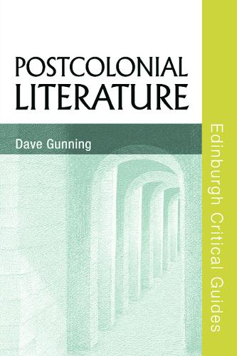 Postcolonial Literature - Edinburgh Critical Guides to Literature (Hardback)