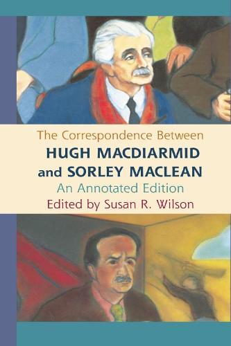 The Correspondence Between Hugh MacDiarmid and Sorley MacLean: An Annotated Edition (Hardback)