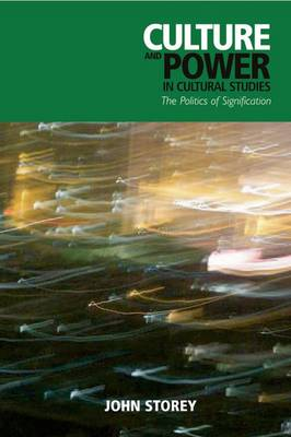 Culture and Power in Cultural Studies: The Politics of Signification (Hardback)