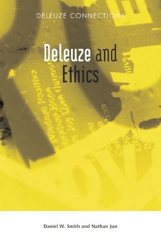 Deleuze and Ethics - Deleuze Connections (Paperback)
