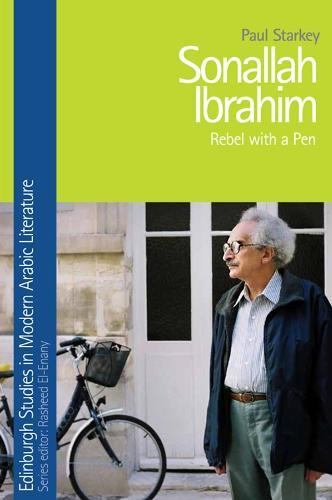 Sonallah Ibrahim: Rebel with a Pen (Hardback)