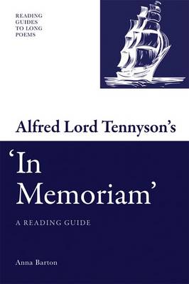 Alfred Lord Tennyson's 'In Memoriam': A Reading Guide - Reading Guides to Long Poems (Hardback)