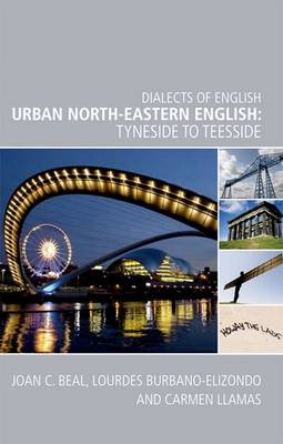 Urban North-Eastern English: Tyneside to Teesside - Dialects of English (Paperback)