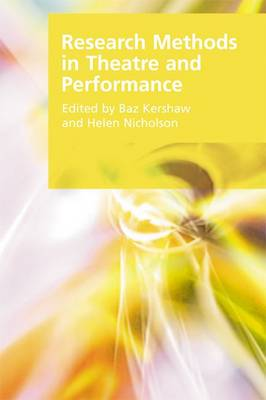Research Methods in Theatre and Performance - Research Methods for the Arts and Humanities (Hardback)