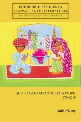 South Asian Atlantic Literature, 1970-2010 (Hardback)