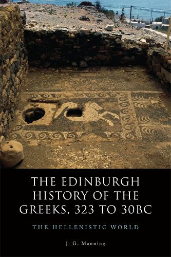 The Edinburgh History of the Greeks, 323 to 30bc: The Hellenistic World - Edinburgh History of the Greeks (Hardback)