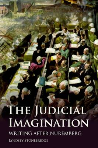 The Judicial Imagination: Writing After Nuremberg (Hardback)