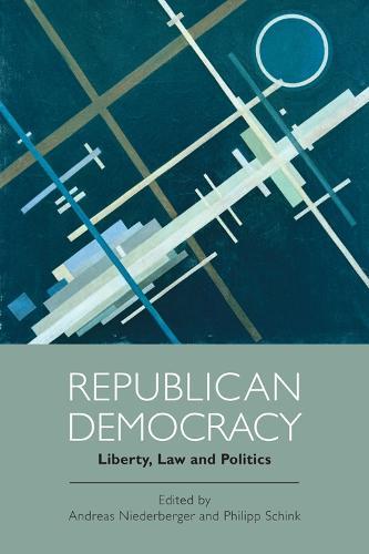 Republican Democracy: Liberty, Law and Politics (Hardback)