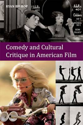 Comedy and Cultural Critique in American Film (Hardback)