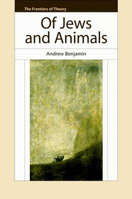Of Jews And Animals - The Frontiers of Theory (Paperback)