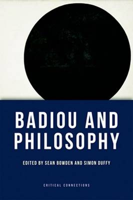 Badiou and Philosophy - Critical Connections (Paperback)