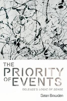 The Priority of Events: Deleuze's Logic of Sense (Paperback)