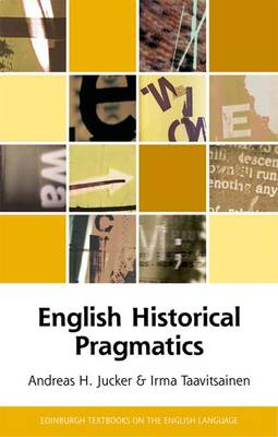 English Historical Pragmatics - Edinburgh Textbooks on the English Language (Hardback)