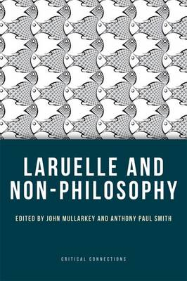 Laruelle and Non-Philosophy - Critical Connections (Paperback)