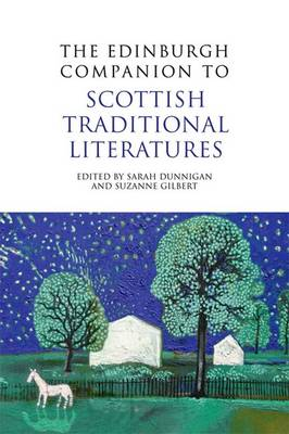 The Edinburgh Companion to Scottish Traditional Literatures - Edinburgh Companions to Scottish Literature (Paperback)