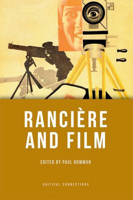 Ranciere and Film - Critical Connections (Hardback)