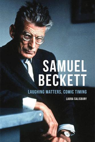 Samuel Beckett: Laughing Matters, Comic Timing (Hardback)