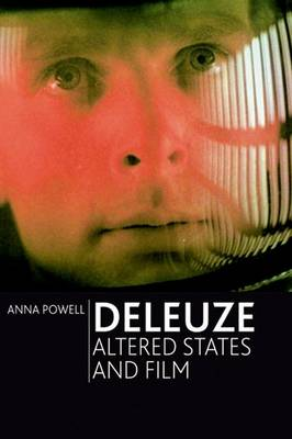 Deleuze, Altered States and Film (Paperback)