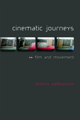 Cinematic Journeys: Film and Movement (Paperback)