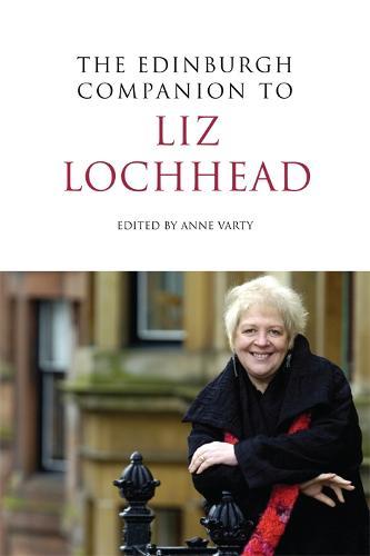 The Edinburgh Companion to Liz Lochhead - Edinburgh Companions to Scottish Literature (Paperback)