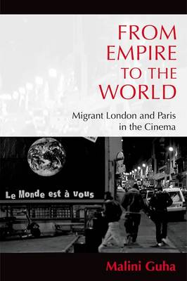 From Empire to the World: Migrant London and Paris in the Cinema (Hardback)