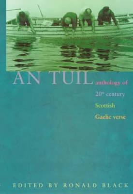 An Tuil - the Flood: Anthology of 20th Century Scottish Gaelic Verse (Paperback)