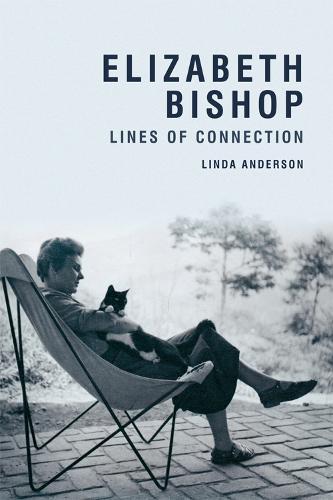 Elizabeth Bishop: Lines of Connection (Hardback)