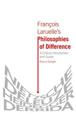 Francois Laruelle's Philosophies of Difference: A Critical Introduction and Guide (Hardback)