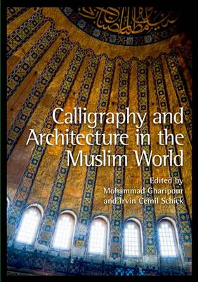 Calligraphy and Architecture in the Muslim World (Hardback)
