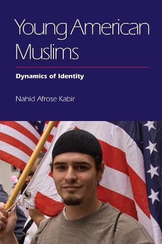 Young American Muslims: Dynamics of Identity (Hardback)
