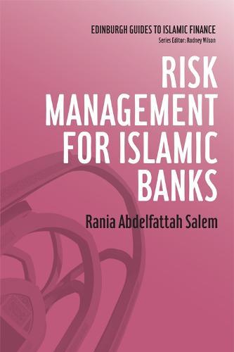 Risk Management for Islamic Banks - Edinburgh Guides to Islamic Finance (Hardback)